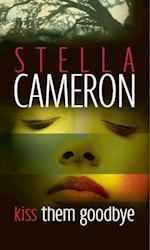 Kiss Them Goodbye af Stella Cameron
