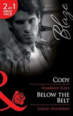 Cody / Below the Belt: Cody / Below the Belt (Mills & Boon Blaze) (Love at First Bite, Book 4)