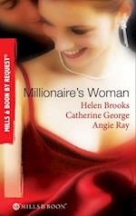 Millionaire's Woman: The Millionaire's Prospective Wife / The Millionaire's Runaway Bride / The Millionaire's Reward (Mills & Boon By Request)