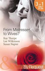 From Mistresses To Wives?: Mistress to a Bachelor / His Mistress by Marriage / Accidental Mistress (Mills & Boon By Request) af Kay Thorpe