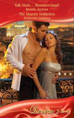 Tall, Dark...Westmoreland! / The Moretti Seduction: Tall, Dark...Westmoreland! / The Moretti Seduction (Mills & Boon Desire)