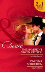 Maverick's Virgin Mistress / Lone Star Seduction: The Maverick's Virgin Mistress / Lone Star Seduction (Mills & Boon Desire) (The Millionaire's Club, Book 16)