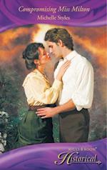 Compromising Miss Milton (Mills & Boon Historical)