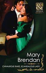 Chivalrous Rake, Scandalous Lady af Mary Brendan