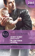 Security Blanket / His 7-Day Fiancee: Security Blanket / His 7-Day Fiancee (Mills & Boon Intrigue)