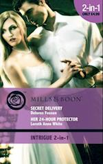 Secret Delivery / Her 24-Hour Protector: Secret Delivery / Her 24-Hour Protector (Mills & Boon Intrigue) (Texas Paternity: Boots and Booties, Book 3)