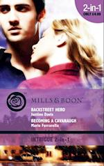 Backstreet Hero / Becoming a Cavanaugh: Backstreet Hero / Becoming a Cavanaugh (Mills & Boon Intrigue) (Redstone, Incorporated, Book 8)