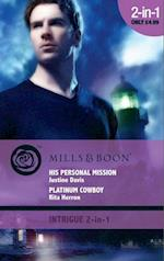 His Personal Mission / Platinum Cowboy: His Personal Mission / Platinum Cowboy (Mills & Boon Intrigue) (Redstone, Incorporated, Book 9)