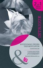 Bodyguard Under the Mistletoe / Cavanaugh Judgement: Bodyguard Under the Mistletoe / Cavanaugh Judgement (Mills & Boon Intrigue)