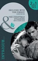 Secluded with the Cowboy: Secluded with the Cowboy / The Christmas Stranger (Mills & Boon Intrigue) (Christmas at the Carlisles', Book 3)