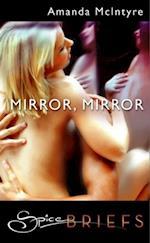Mirror, Mirror (Mills & Boon Spice)