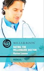 Dating the Millionaire Doctor (Mills & Boon Medical)