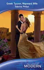 Greek Tycoon, Wayward Wife (Mills & Boon Modern)