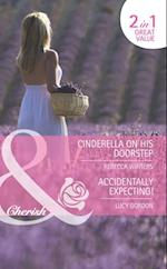 Cinderella on His Doorstep / Accidentally Expecting!: Cinderella on His Doorstep / Accidentally Expecting! (Mills & Boon Romance) (In Her Shoes..., Book 1)