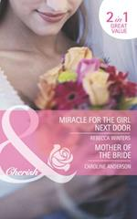 Miracle for the Girl Next Door / Mother of the Bride: Miracle for the Girl Next Door / Mother of the Bride (Mills & Boon Romance) (The Brides of Bella Rosa, Book 3)
