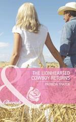 Lionhearted Cowboy Returns (Mills & Boon Romance) (The Randell Brotherhood, Book 4)