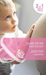 Lullaby for Two / Child's Play: Lullaby for Two / Child's Play (Mills & Boon Cherish) (The Baby Experts, Book 1)