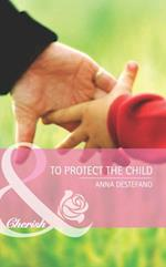 To Protect The Child (Mills & Boon Cherish) (Atlanta Heroes, Book 2) af Anna DeStefano
