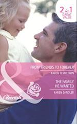 From Friends to Forever / The Family He Wanted: From Friends to Forever / The Family He Wanted (Mills & Boon Cherish) (Famous Families, Book 6)