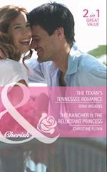 Texan's Tennessee Romance / The Rancher & the Reluctant Princess: The Texan's Tennessee Romance / The Rancher & the Reluctant Princess (Mills & Boon Cherish)