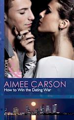 How to Win the Dating War (Mills & Boon Modern)