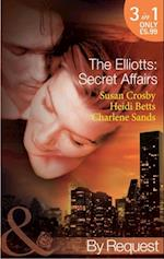 Elliotts: Secret Affairs: The Forbidden Twin / Mr and Mistress / Heiress Beware (Mills & Boon By Request) (The Elliotts, Book 5)