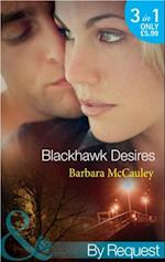 Blackhawk Desires: Blackhawk's Betrayal / Blackhawk's Bond / Blackhawk's Affair (Mills & Boon By Request) (Secrets!, Book 12)