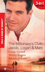 Millionaire's Club: Jacob, Logan and Marc: Black-Tie Seduction / Less-than-Innocent Invitation / Strictly Confidential Attraction (Mills & Boon Spotlight)