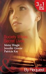 Society Wives: Secret Lives: The Rags-To-Riches Wife / The Soon-To-Be-Disinherited Wife / The One-Week Wife (Mills & Boon By Request) (Secret Lives of Society Wives, Book 1)