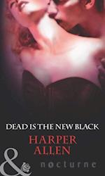 Dead Is The New Black (Mills & Boon Nocturne) (Darkheart & Crosse, Book 3)