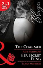 Charmer / Her Secret Fling: The Charmer / Her Secret Fling (Mills & Boon Blaze)