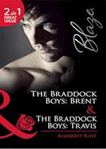 Braddock Boys: Brent / The Braddock Boys: Travis: The Braddock Boys: Brent / The Braddock Boys: Travis (Mills & Boon Blaze) (Love at First Bite, Book 5)