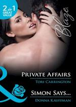 Private Affairs / Simon Says...: Private Affairs / Simon Says... (Mills & Boon Blaze) (Private Scandals, Book 2)