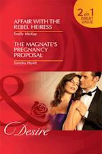 Affair with the Rebel Heiress / The Magnate's Pregnancy Proposal: Affair with the Rebel Heiress / The Magnate's Pregnancy Proposal (Mills & Boon Desire)