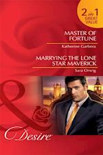 Master of Fortune / Marrying the Lone Star Maverick: Master of Fortune / Marrying the Lone Star Maverick (Mills & Boon Desire)