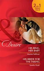 His Ring, Her Baby / His Bride for the Taking: His Ring, Her Baby / His Bride for the Taking (Mills & Boon Desire)