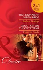 His Convenient Virgin Bride / Seduction on the CEO's Terms: His Convenient Virgin Bride / Seduction on the CEO's Terms (Mills & Boon Desire) (Montana Millionaires: The Ryders, Book 3)
