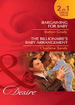 Bargaining for Baby / The Billionaire's Baby Arrangement: Bargaining for Baby / The Billionaire's Baby Arrangement (Mills & Boon Desire)