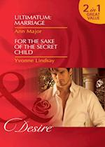Ultimatum: Marriage / For the Sake of the Secret Child: Ultimatum: Marriage / For the Sake of the Secret Child (Mills & Boon Desire) af Ann Major