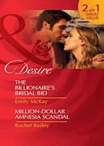 Billionaire's Bridal Bid / Million-Dollar Amnesia Scandal: The Billionaire's Bridal Bid / Million-Dollar Amnesia Scandal (Mills & Boon Desire)