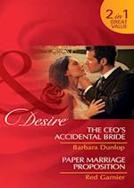 CEO's Accidental Bride / Paper Marriage Proposition: The CEO's Accidental Bride / Paper Marriage Proposition (Mills & Boon Desire)