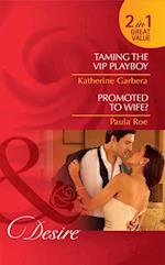 Taming the VIP Playboy / Promoted To Wife?: Taming the VIP Playboy / Promoted to Wife? (Mills & Boon Desire) (Miami Nights, Book 1)