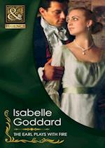 Earl Plays With Fire (Mills & Boon Historical) af Isabelle Goddard
