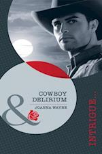 Cowboy Delirium (Mills & Boon Intrigue)