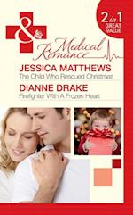Child Who Rescued Christmas: The Child Who Rescued Christmas / Firefighter With A Frozen Heart (Mills & Boon Medical)