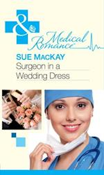 Surgeon in a Wedding Dress (Mills & Boon Medical)