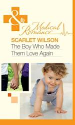 Boy Who Made Them Love Again (Mills & Boon Medical)