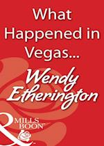 What Happened in Vegas... (Mills & Boon Blaze)