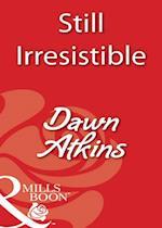 Still Irresistible af Dawn Atkins