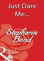 Just Dare Me... (Mills & Boon Blaze)